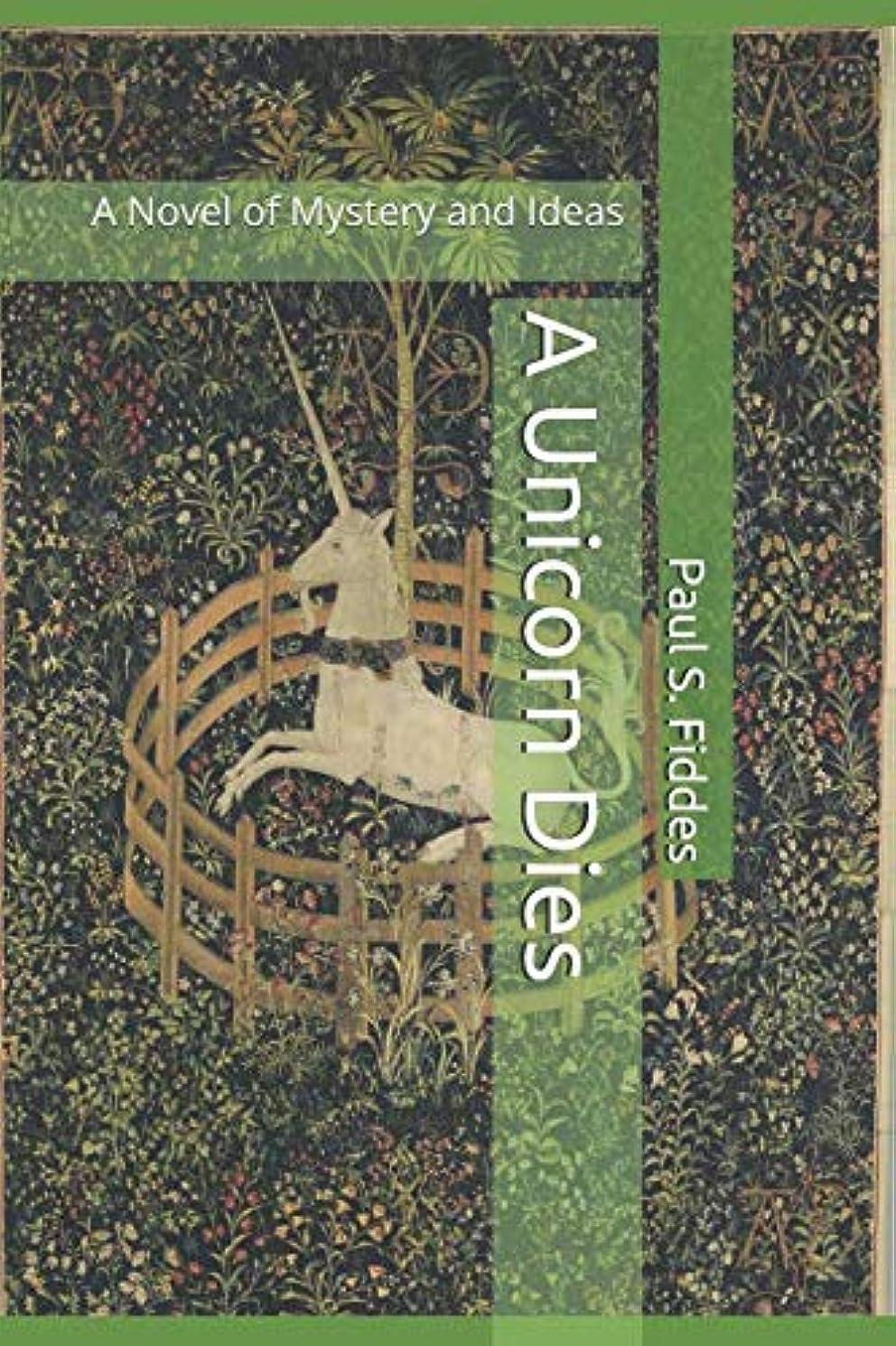 ホイップうまくいけばジャンルA Unicorn Dies: A Novel of Mystery and Ideas