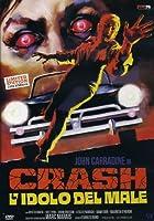 Crash L'Idolo Del Male (Ed. Limitata E Numerata) [Import anglais]