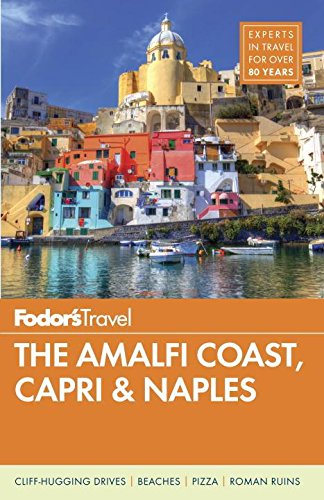 Fodor's The Amalfi Coast, Capri & Naples (Full-color Travel Guide)