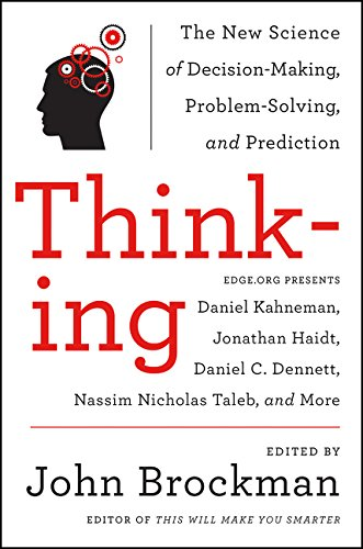 Compare Textbook Prices for Thinking: The New Science of Decision-Making, Problem-Solving, and Prediction Best of Edge Series  ISBN 9780062258540 by Brockman, John
