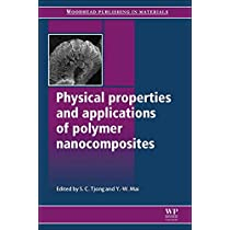 Physical Properties and Applications of Polymer Nanocomposites (Woodhead Publishing Series in Composites Science and Engineering)