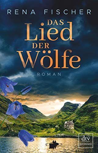 Das Lied der Wölfe: Roman