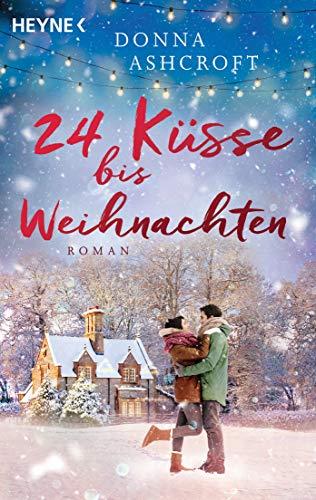 24 Küsse bis Weihnachten: Roman