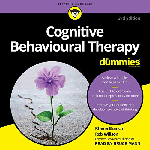 Cognitive Behavioural Therapy for Dummies, 3rd Edition audiobook cover art