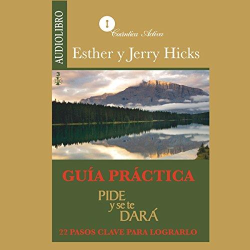 Guía practica: Pide y se te dará: 22 pasos clave para lograrlo audiobook cover art