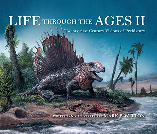 Life Through the Ages II: Twenty-first Century Visions of Prehistory