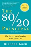 The 80 20 Principle The Secret to Success by Achieving More with Less