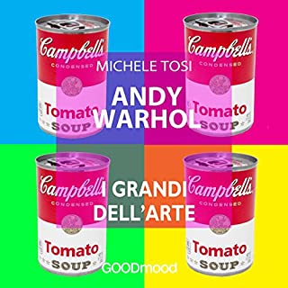Andy Warhol     I grandi dell'arte              Di:                                                                                                                                 Michele Tosi                               Letto da:                                                                                                                                 Christian Renzicchi,                                                                                        Federica Tabori                      Durata:  30 min     35 recensioni     Totali 4,1