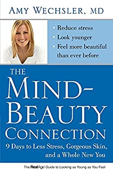 The Mind-Beauty Connection  9 Days to Less Stress Gorgeous Skin and a Whole New You.