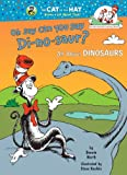 Oh, Say Can You Say Di-no-aur? (Cat in the Hat's Learning Library)