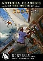 Antigua Classic Yacht Regatta 2006 Official Film [並行輸入品]