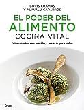 El Poder del Alimento. Cocina Vital / The Power of Food: Vital Cuisine