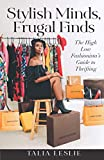 Stylish Minds, Frugal Finds: The High Low Fashionista's Guide to Thrifting