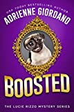 Boosted: A Cozy Couture Romantic Crime Comedy (A Lucie Rizzo Mystery Book 4)