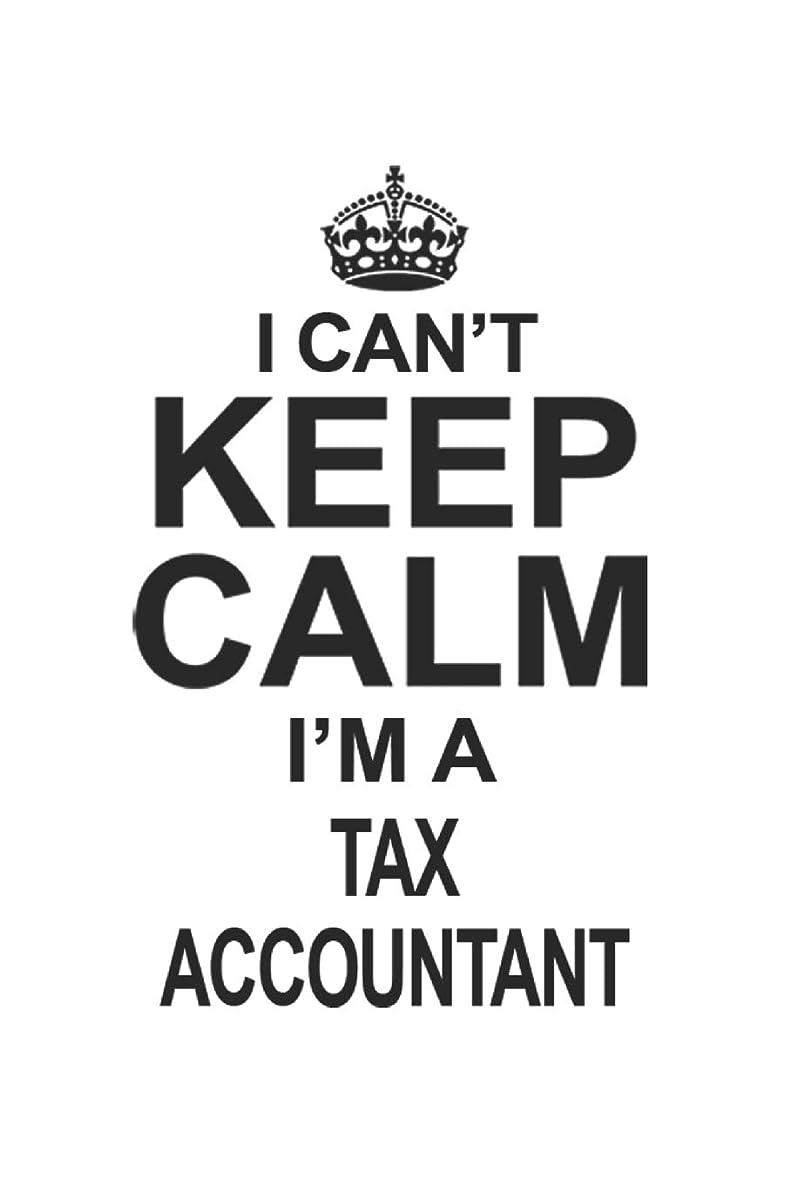 香水ジャンピングジャック生理I Can't Keep Calm I'm A Tax Accountant: Notebook: Unique Tax Accountant Notebook, Journal Gift, Diary, Doodle Gift or Notebook | 6 x 9 Compact Size- 109 Blank Lined Pages