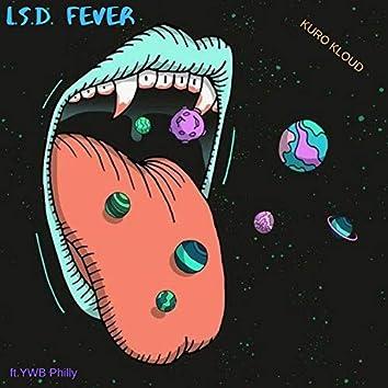 LSD Fever