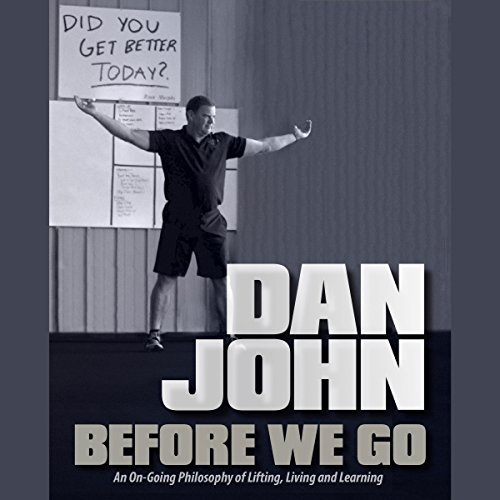 Before We Go: An Ongoing Philosophy of Lifting, Living, and Learning audiobook cover art