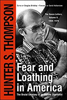 Fear and Loathing in America: The Brutal Odyssey of an Outlaw Journalist (Gonzo Letters Book 2) by [Hunter S. Thompson]
