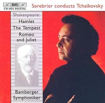 Tchaikovsky: Hamlet, Op. 67 / The Tempest, Op. 18 / Romeo and Juliet