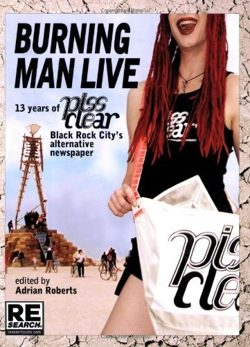 Burning Man Live: 13 Years of Piss Clear, Black Rock City\'s Alternative Newspaper (2009-02-02)