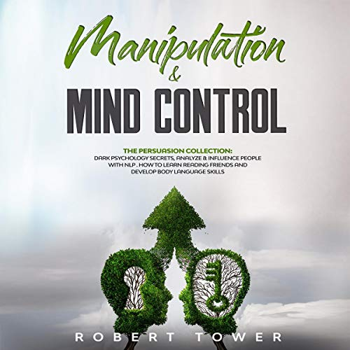 Manipulation & Mind Control: The Persuasion Collection cover art