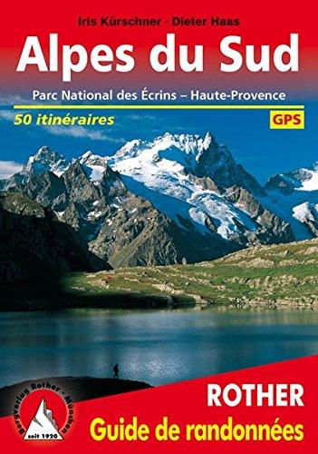 Alpes du Sud (Dauphiné Ost - französische Ausgabe): Parc National des Écrins - Haute-Provence. 50 itinéraires. Avec des traces de GPS (Rother Guide de randonnées)
