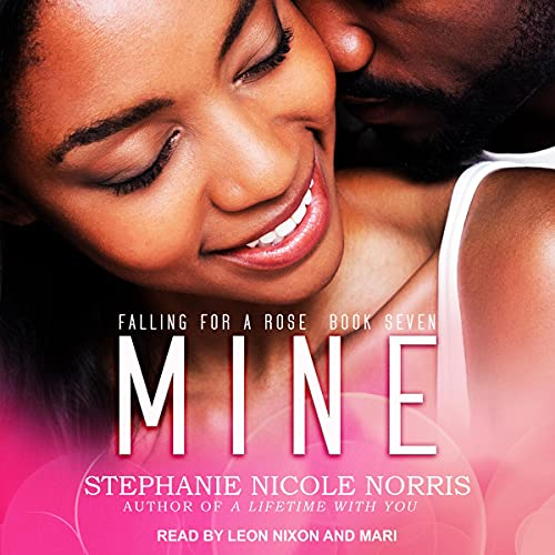 Mine: Falling for a Rose Series, Book 7