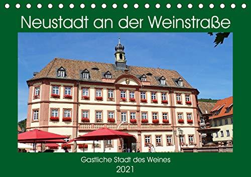 Neustadt an der Weinstraße Gastliche Stadt des Weines (Tischkalender 2021 DIN A5 quer)