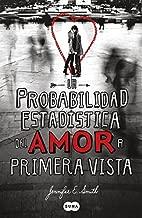 By Jennifer E. Smith La probabilidad estadistica del amor a primera vista (The Statistical Probability of Love at First S (Tra) [Paperback]