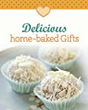 Delicious home-baked Gifts: Our 100 top recipes presented in one cookbook (English Edition)