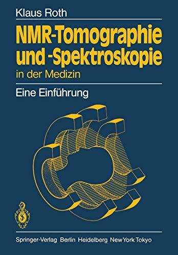 Nmr-Tomographie und -Spektroskopie in der Medizin: Eine Einführung
