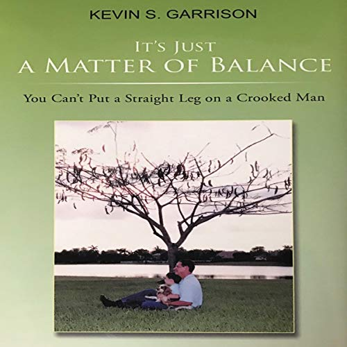 It's Just a Matter of Balance Audiobook By Kevin S. Garrison cover art