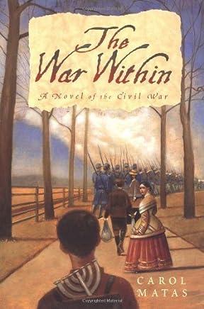 The War Within: A Novel of the Civil War by Carol Matas (2001-05-01)