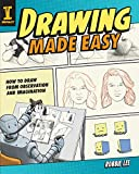 Drawing Made Easy: How to Draw from Observation and Imagination
