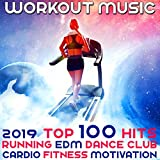 Workout Music 2019 Top 100 Hits Running EDM Dance Club Cardio Fitness Motivation (2 Hr DJ Mix)