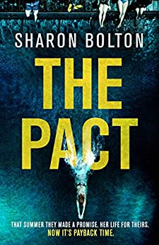 The Pact: A dark and compulsive thriller about secrets, privilege and revenge by [Sharon Bolton]