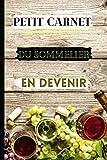 Petit carnet du sommelier en devenir: Carnet de dégustation vins avec : Guides des 50 meilleurs vignobles du monde et les vins les plus populaires en ... l'année 2020. mon petit Larousse des vins.