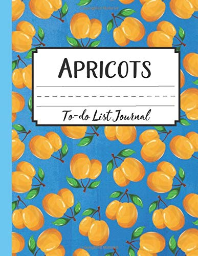 Apricots To-do List Journal: Notebooks And Journals Daily | Funny Gifts Notebook For Her And Him | Gift Organization Book For Bi