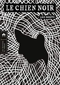 Le Chien Noir par Lucie Baratte