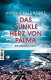Das dunkle Herz von Palma: Ein Mallorca-Krimi von Mons Kallentoft