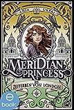 Meridian Princess 2: Die Zeiterben von London (German Edition)