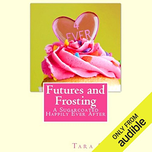 Futures and Frosting audiobook cover art