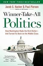 Winner-Take-All Politics by Hacker, Jacob S., Pierson, Paul. (Simon & Schuster,2011) [Paperback]