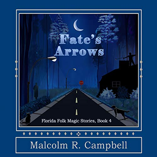 Fate's Arrows Audiobook By Malcolm R Campbell cover art