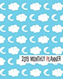 2019 Monthly Planner: Blue Cloud & Moon Yearly Monthly Weekly 12 months 365 days Planner, Calendar Schedule, Appointment, Agenda, Meeting