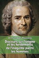 Discours Sur L'origine Et Les Fondements De L'inegalite Parmi Les Hommes