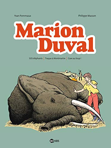 Marion Duval intégrale, Tome 04: SOS éléphants - Traque à Montmartre - Gare au loup !