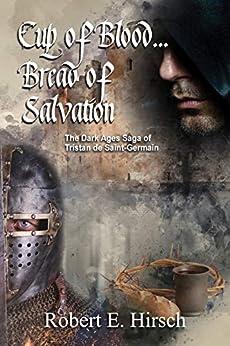 Cup pf Blood... Bread of Salvation by [Robert Hirsch]