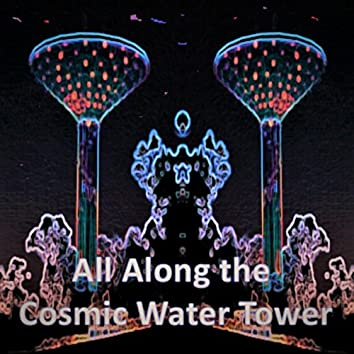 All Along the Cosmic Water Tower