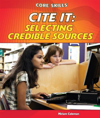 Cite It: Selecting Credible Sources (Core Skills)